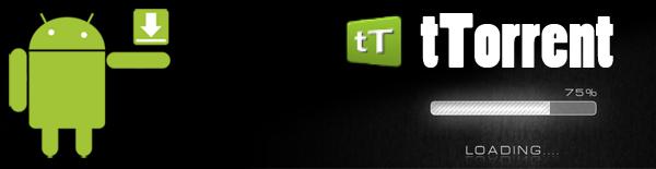 tTorrent มาดาวน์โหลด Bittorrent ด้วย Android กันเถอะ