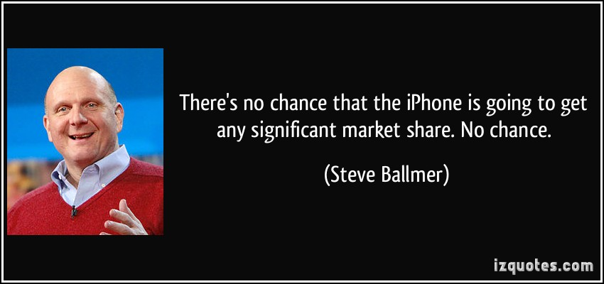 quote-there-s-no-chance-that-the-iphone-is-going-to-get-any-significant-market-share-no-chance-steve-ballmer-208933