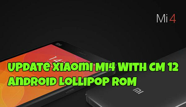 Update-Xiaomi-Mi4-With-CM-12-Android-Lollipop-ROM