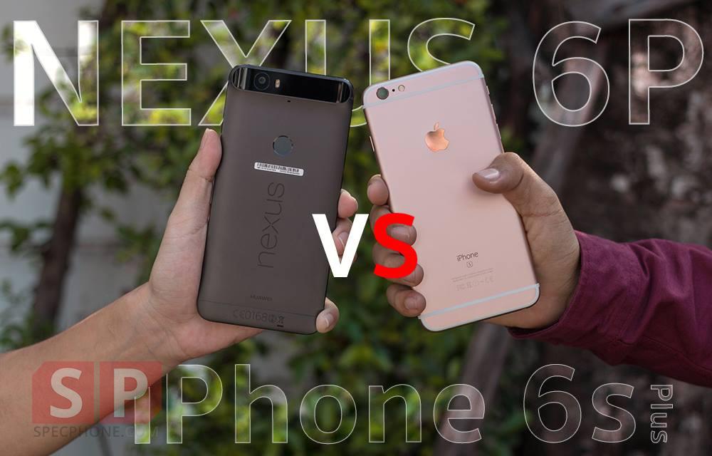 Huawei Nexus 6P vs iPhone 6s Plus Camera Comparison SpecPhone Cover1