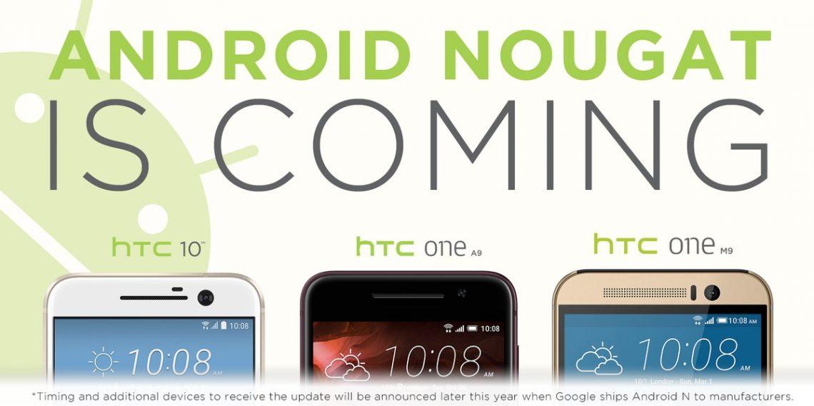 HTC ยืนยัน !! HTC One A9 , M9 และ HTC 10 ได้รับอัพเดท Android Nougat แน่นอน !!