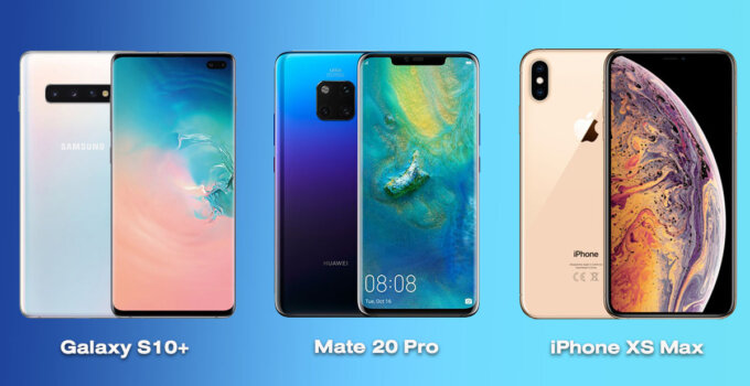 Compare iPhone XS Max vs Galaxy S10 vs Mate 20 Pro