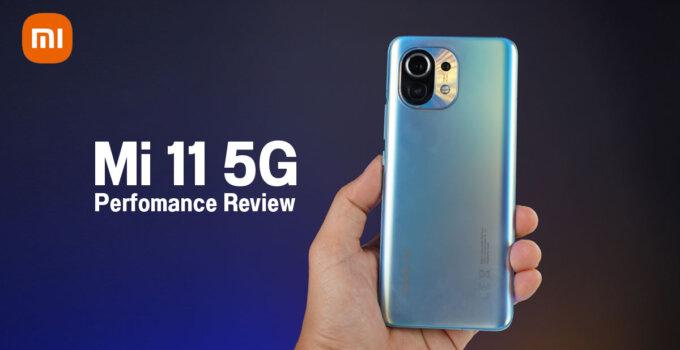 รีวิวเจาะลึก Mi 11 5G กับชิป Snapdragon 888 ให้ประสิทธิภาพที่สุดยอดขนาดไหน?