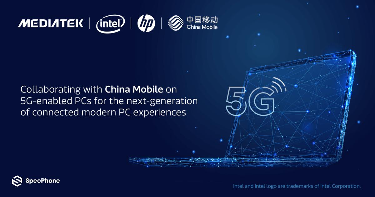 China Mobile ร่วมมือกับ HP Intel และ MediaTek เพื่อให้ผู้ใช้งานได้สัมผัสประสบการณ์การใช้ Modern PC ที่มีการเชื่อมต่อด้วยระบบ 5G ด้วยโครงข่ายที่ใหญ่ที่สุดในโลก